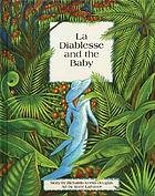 La diablesse and the baby : a Caribbean folktale
