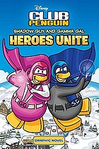 Shadow Guy and Gamma Gal : heroes unite