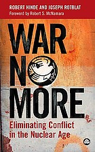 War no more : eliminating conflict in the nuclear age