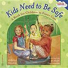 Kids need to be safe : a book for children in foster care