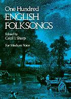One hundred English folksongs : for medium voice