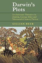 Darwin's plots evolutionary narrative in Darwin, George Eliot, and nineteenth-century fiction