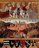 Renaissance Siena : art for a city