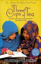Three cups of tea : one man's extraordinary journey to promote peace ... one school at a time