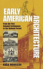 Early American architecture : from the first colonial settlements to the National Period