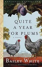 Quite a year for plums : a novel