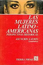 Las Mujeres latinoamericanas : perspectivas históricas