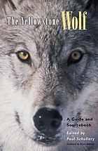 The Yellowstone wolf : a guide and sourcebook
