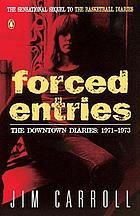 Forced entries : the downtown diaries, 1971-1973