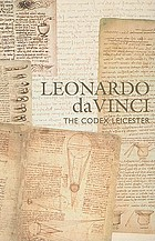 Leonardo da Vinci : the Codex Leicester : an exhibition at the Chester Beatty Library 12 June-12 August 2007