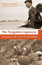 The forgotten Japanese : encounters with rural life and folklore