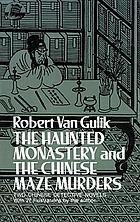 The haunted monastery and The Chinese maze murders : two Chinese detective novels, with 27 illustrations by the author