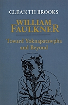 William Faulkner : toward Yoknapatawpha and beyond