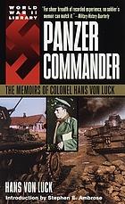 Panzer commander : the memoirs of Colonel Hans von Luck