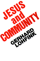 Jesus and community : the social dimension of Christian faith