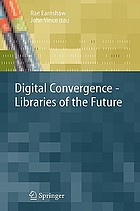 Digital convergence : libraries of the future