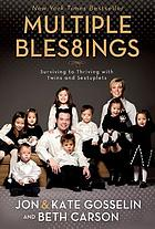 Multiple blessings : surviving to thriving with twins and sextuplets Multiple bles8ings : surviving to thriving with twins and sextuplets