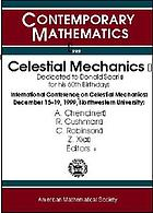 Celestial mechanics : dedicated to Donald Saari for his 60th birthday : proceedings of an international conference on celestial mechanics December 15-19, 1999 Northwestern University Evanston, Illinois