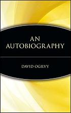 Blood, brains & beer : the autobiography of David Ogilvy