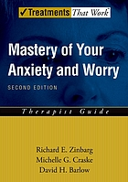 Mastery of your anxiety and worry : therapist guide