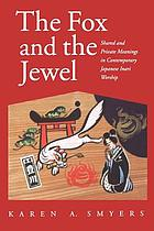 The fox and the jewel : shared and private meanings in contemporary Japanese inari worship