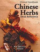 Clinical handbook of Chinese herbs : desk reference
