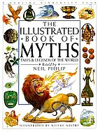 The illustrated book of myths : tales & legends of the world