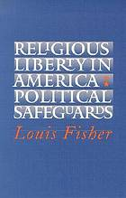 Religious liberty in America : political safeguards