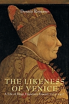The likeness of Venice : a life of Doge Francesco Foscari