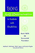 Teaching self-determination to students with disabilities : basic skills for successful transition