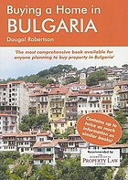 Buying a home in Bulgaria : a survival handbook