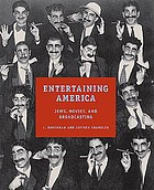 Entertaining America : Jews, movies, and broadcasting