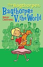 Bagthorpes V. the world : being the fourth part of the Bagthorpe saga