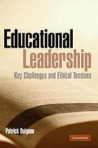 Educational leadership : key challenges and ethical tensions