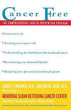 Cancer free : the comprehensive cancer prevention programCancer free