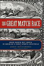 The great match race : when North met South in America's first sports spectacle