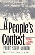 A people's contest : the Union and Civil War, 1861-1865