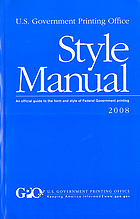 Style manual : an official guide to the form and style of Federal Government printing 2008