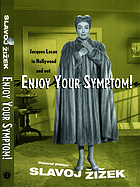 Enjoy your symptom! : Jacques Lacan in Hollywood and out