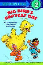 Big Bird's copycat day : featuring Jim Henson's Sesame Street Muppets