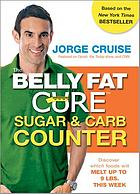 The belly fat cure sugar & carb counter : discover which foods will melt up to 9 lbs. this week