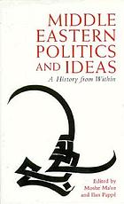 Middle Eastern politics and ideas : a history from within