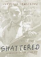 Shattered : stories of children and war