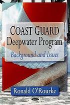 Coast guard deepwater program : background and issues