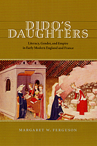 Dido's daughters : literacy, gender, and empire in early modern England and France
