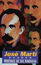 José Martí reader : writings on the Americas