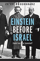 Einstein before Israel : Zionist icon or iconoclast?