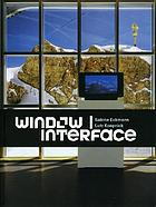 Window / interface