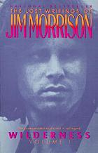 WildernessWilderness : the lost writings of Jim Morrison