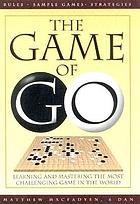 The game of Go : learning and mastering the most challenging game in the world